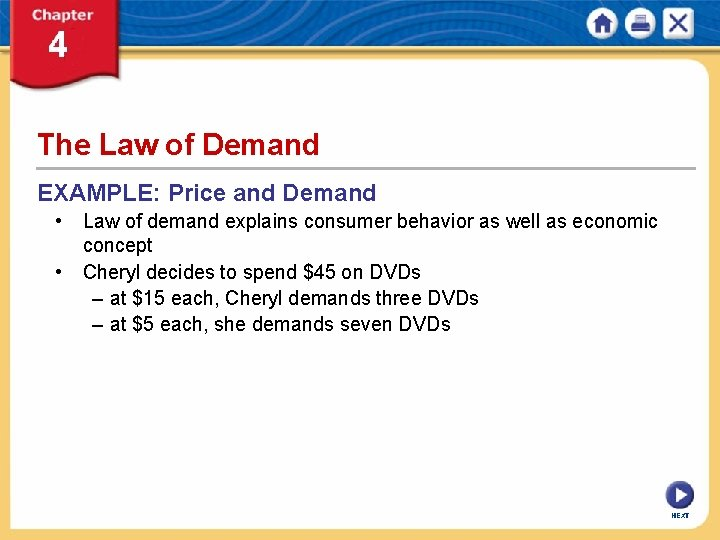 The Law of Demand EXAMPLE: Price and Demand • Law of demand explains consumer