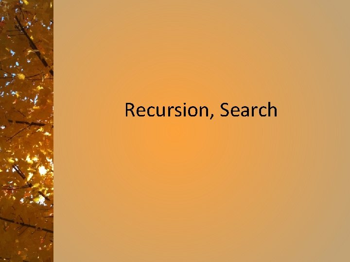 Recursion, Search