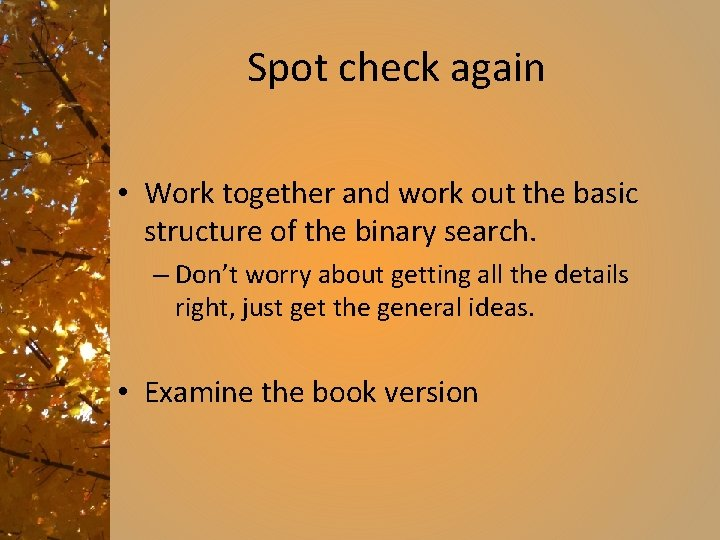 Spot check again • Work together and work out the basic structure of the