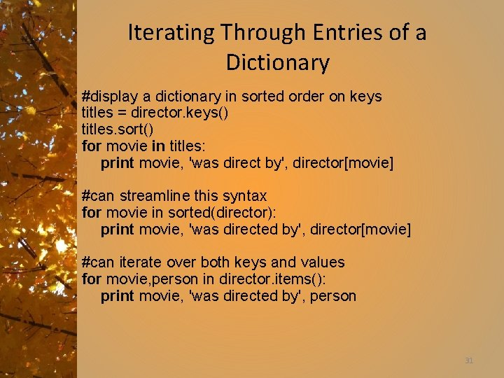 Iterating Through Entries of a Dictionary #display a dictionary in sorted order on keys