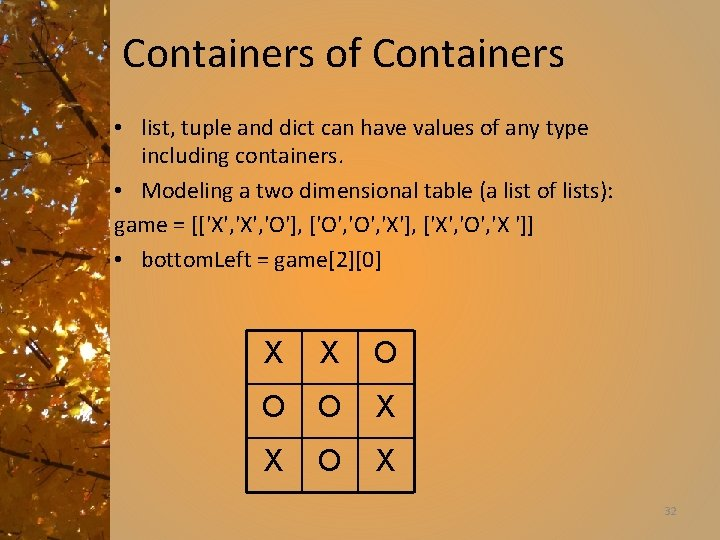 Containers of Containers • list, tuple and dict can have values of any type