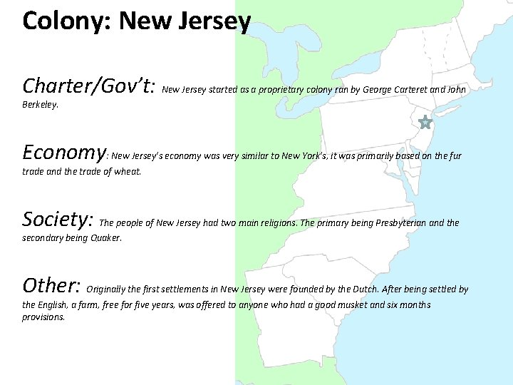 Colony: New Jersey Charter/Gov't: New Jersey started as a proprietary colony ran by George