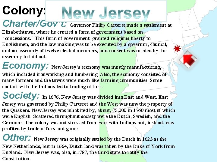 Colony: Charter/Gov't: Governor Philip Carteret made a settlement at Elizabethtown, where he created a