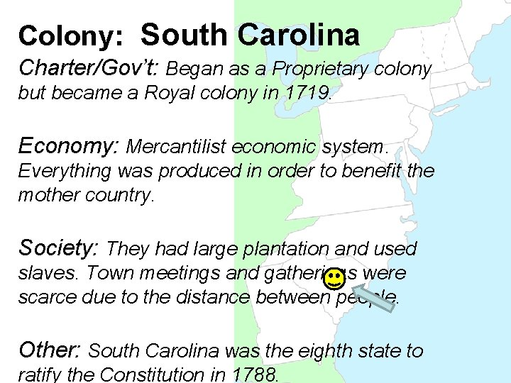Colony: South Carolina Charter/Gov't: Began as a Proprietary colony but became a Royal colony
