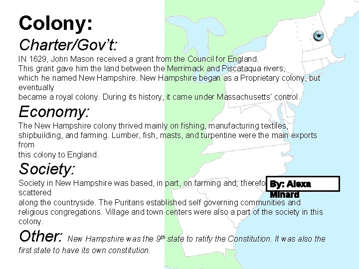 Colony: Charter/Gov't: IN 1629, John Mason received a grant from the Council for England.