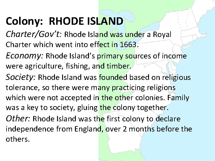 Colony: RHODE ISLAND Charter/Gov't: Rhode Island was under a Royal Charter which went into