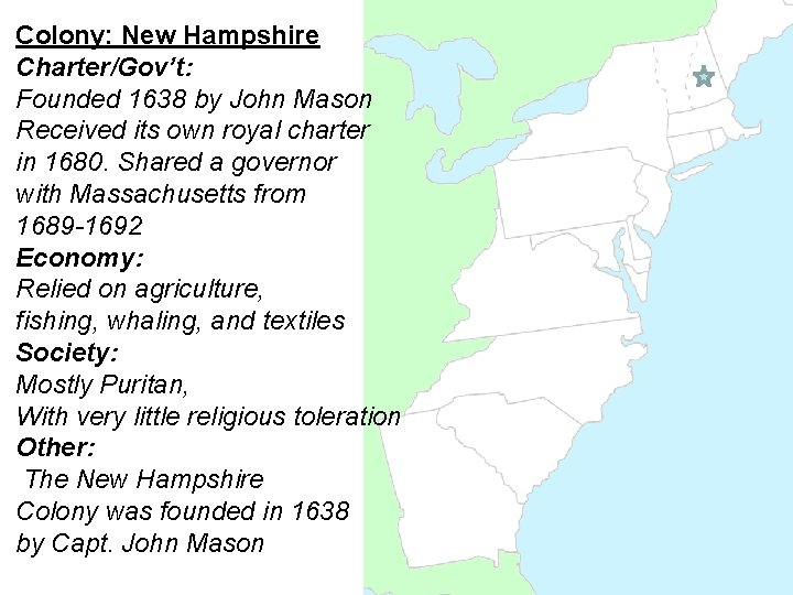 Colony: New Hampshire Charter/Gov't: Founded 1638 by John Mason Received its own royal charter