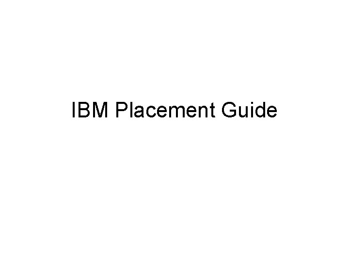 IBM Placement Guide