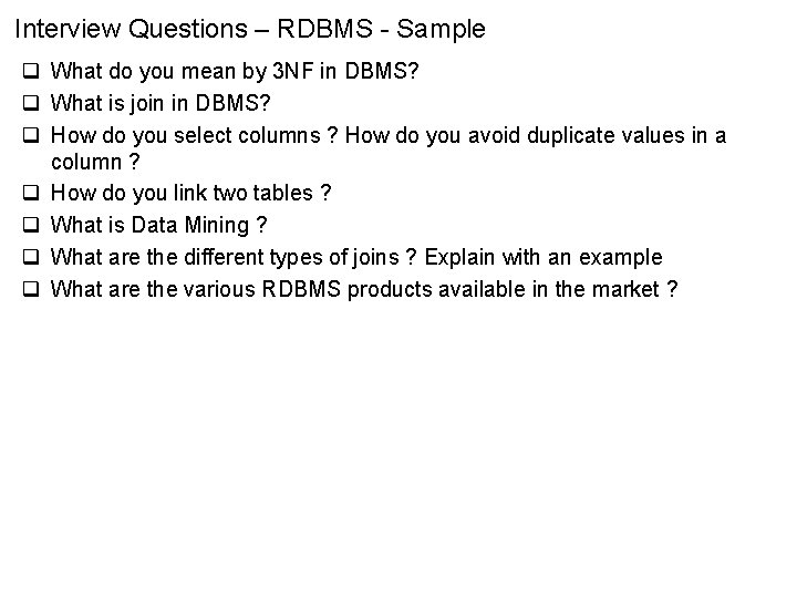 Interview Questions – RDBMS - Sample q What do you mean by 3 NF