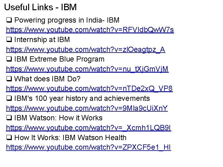 Useful Links - IBM q Powering progress in India- IBM https: //www. youtube. com/watch?