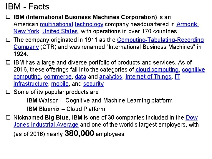 IBM - Facts q IBM (International Business Machines Corporation) is an American multinational technology