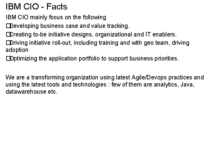 IBM CIO - Facts IBM CIO mainly focus on the following � Developing business