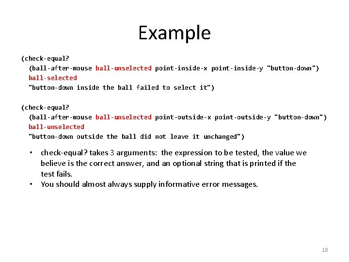 """Example (check-equal? (ball-after-mouse ball-unselected point-inside-x point-inside-y """"button-down"""") ball-selected """"button-down inside the ball failed to"""