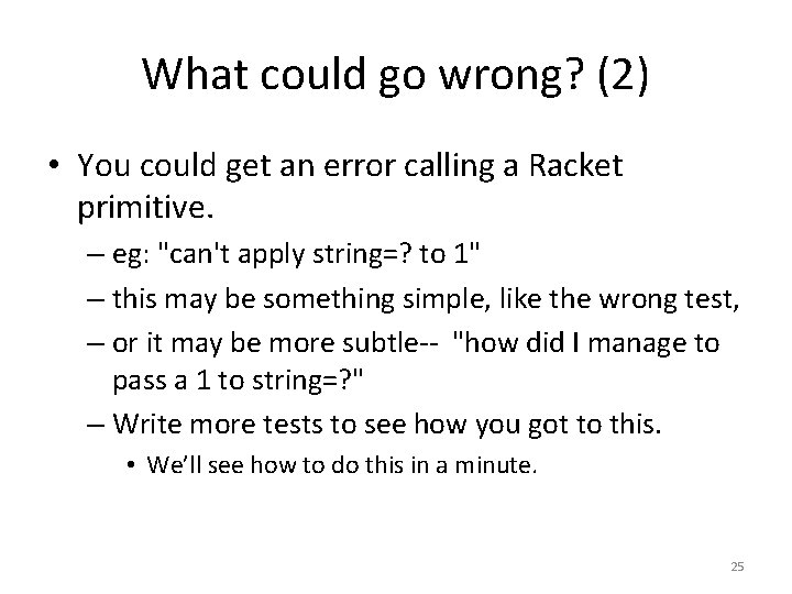 What could go wrong? (2) • You could get an error calling a Racket