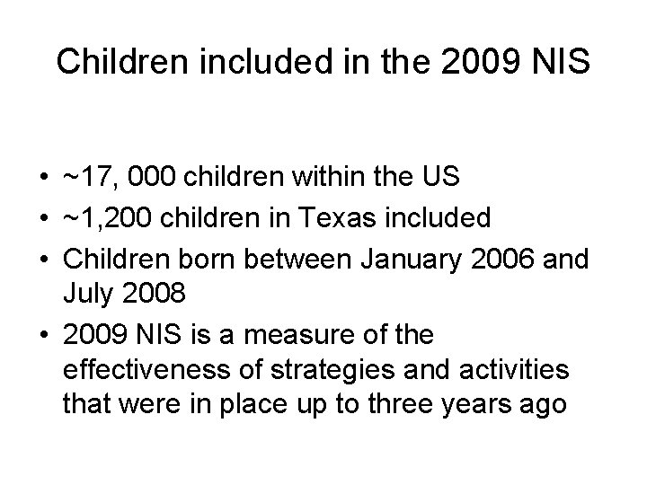 Children included in the 2009 NIS • ~17, 000 children within the US •