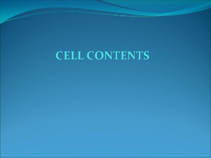 CELL CONTENTS