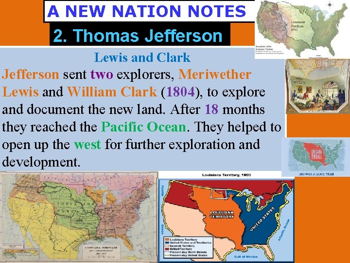 A NEW NATION NOTES 2. Thomas Jefferson Lewis and Clark Jefferson sent two explorers,