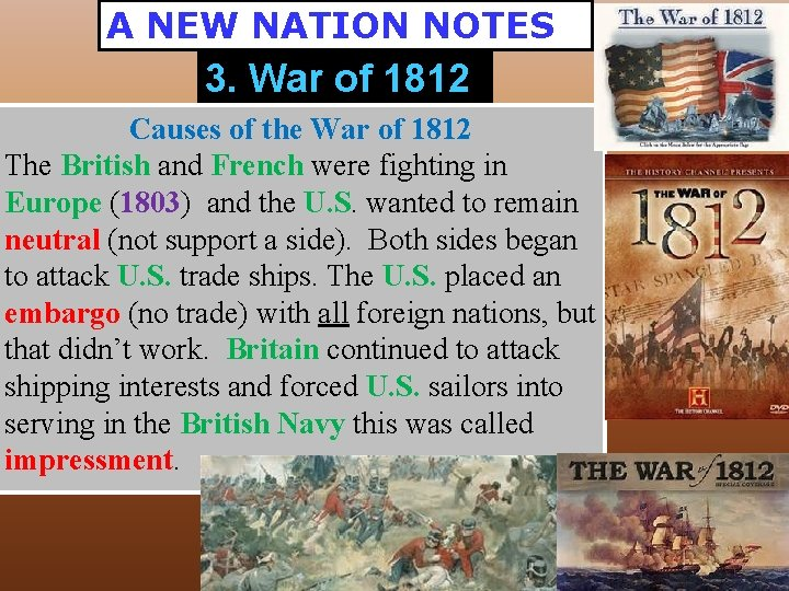 A NEW NATION NOTES 3. War of 1812 Causes of the War of 1812