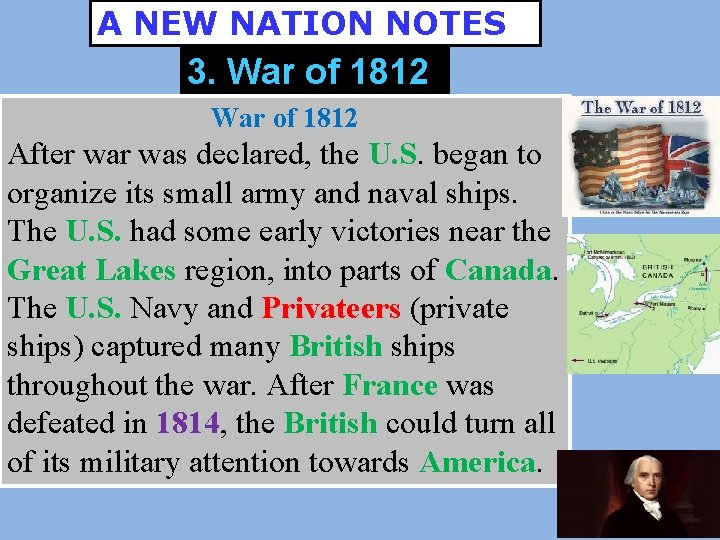 A NEW NATION NOTES 3. War of 1812 After was declared, the U. S.