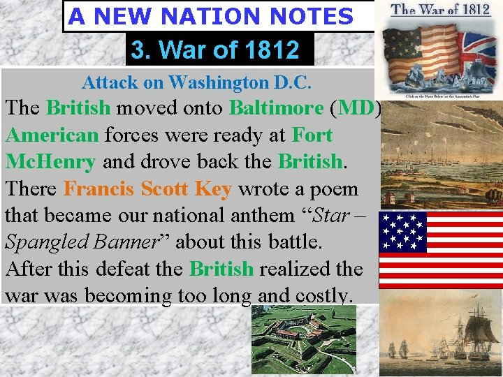 A NEW NATION NOTES 3. War of 1812 Attack on Washington D. C. The