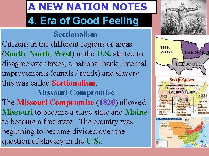 A NEW NATION NOTES 4. Era of Good Feeling Sectionalism Citizens in the different