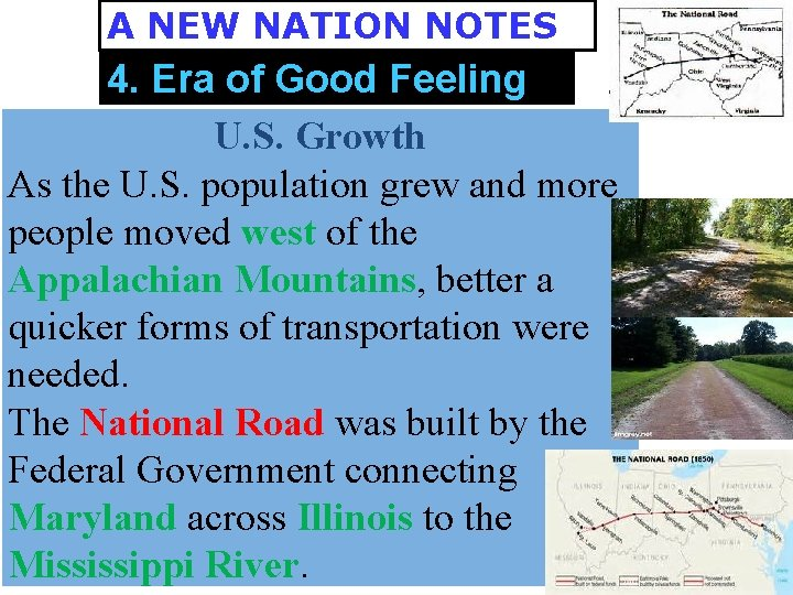 A NEW NATION NOTES 4. Era of Good Feeling U. S. Growth As the