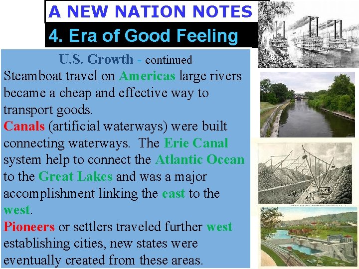 A NEW NATION NOTES 4. Era of Good Feeling U. S. Growth - continued