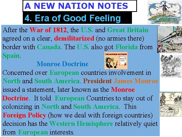 A NEW NATION NOTES 4. Era of Good Feeling After the War of 1812,