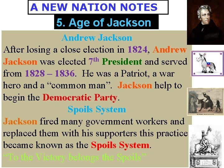A NEW NATION NOTES 5. Age of Jackson Andrew Jackson After losing a close