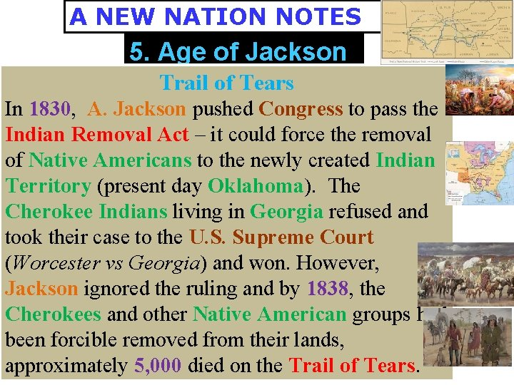 A NEW NATION NOTES 5. Age of Jackson Trail of Tears In 1830, A.