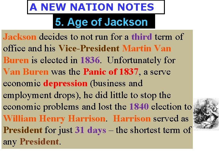 A NEW NATION NOTES 5. Age of Jackson decides to not run for a