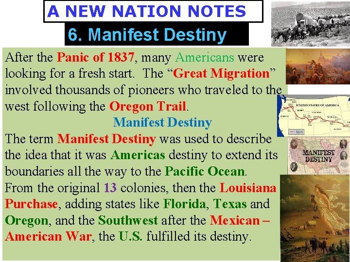 A NEW NATION NOTES 6. Manifest Destiny After the Panic of 1837, many Americans