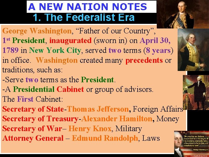 """A NEW NATION NOTES 1. The Federalist Era George Washington, """"Father of our Country"""","""