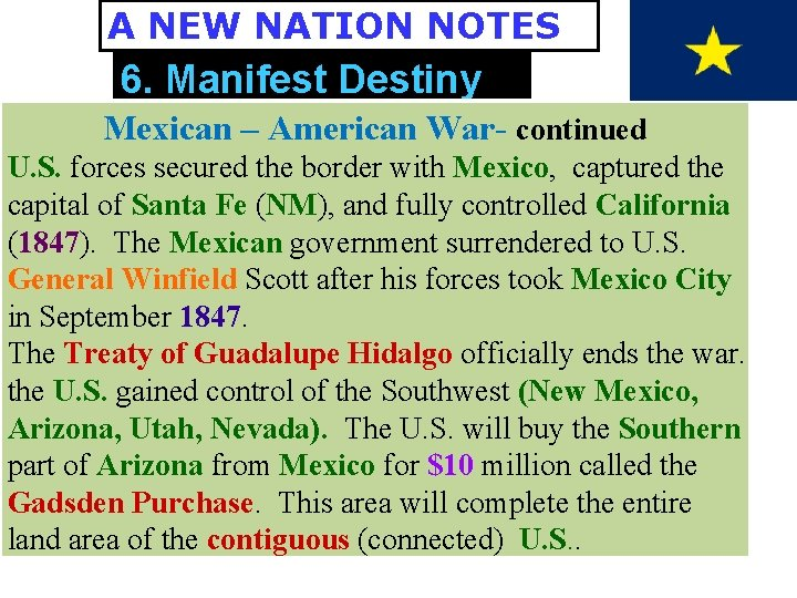 A NEW NATION NOTES 6. Manifest Destiny Mexican – American War- continued U. S.