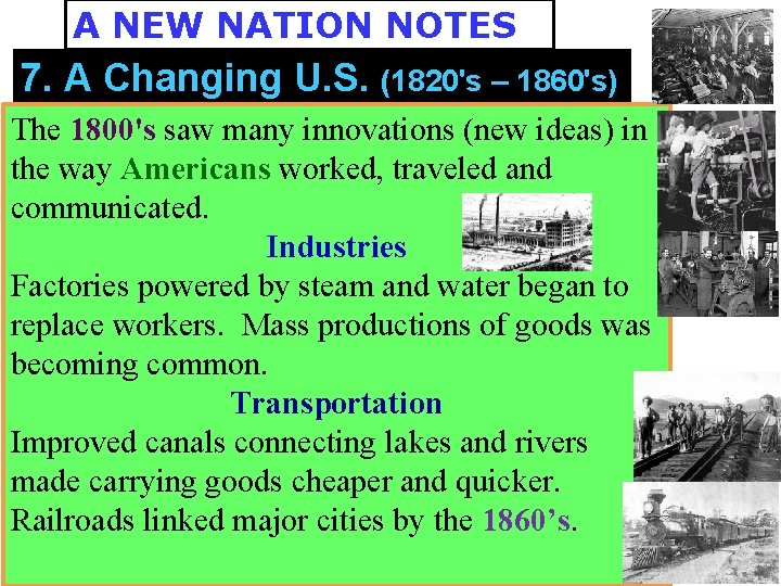 A NEW NATION NOTES 7. A Changing U. S. (1820's – 1860's) The 1800's