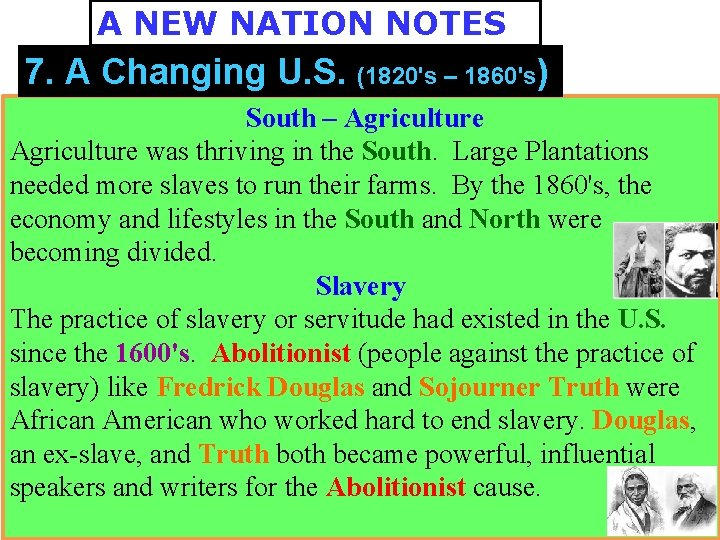 A NEW NATION NOTES 7. A Changing U. S. (1820's – 1860's) South –