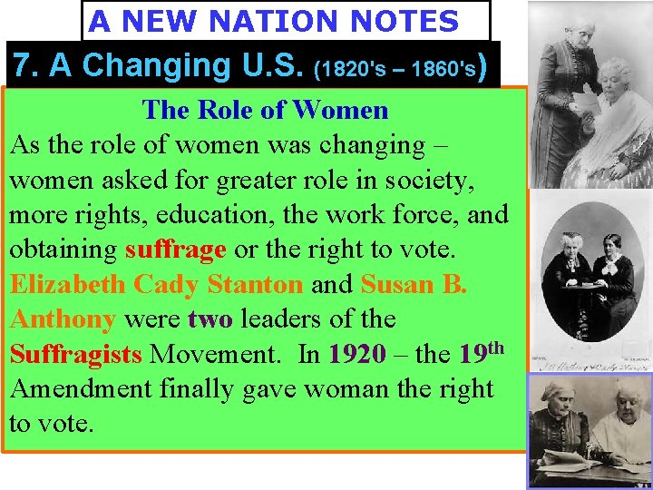 A NEW NATION NOTES 7. A Changing U. S. (1820's – 1860's) The Role
