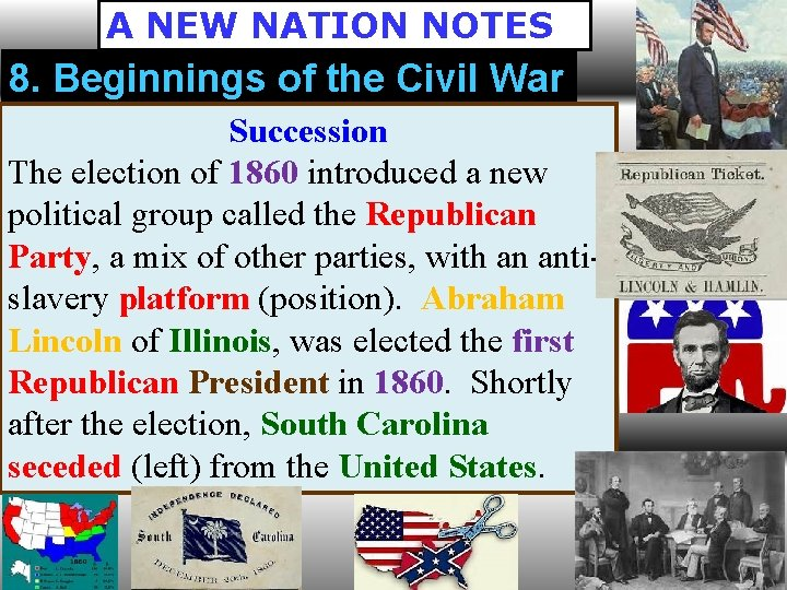 A NEW NATION NOTES 8. Beginnings of the Civil War Succession The election of