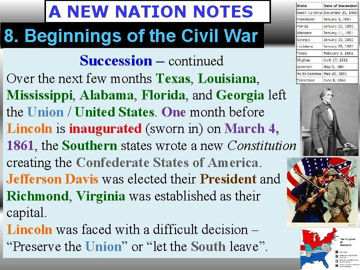 A NEW NATION NOTES 8. Beginnings of the Civil War Succession – continued Over