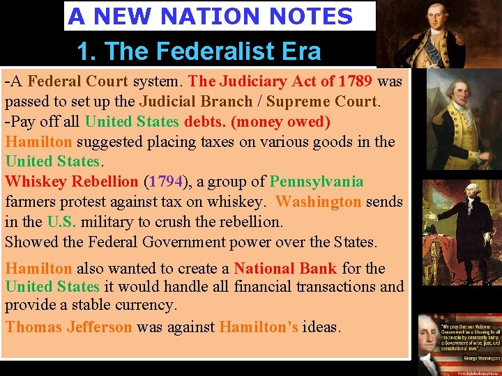 A NEW NATION NOTES 1. The Federalist Era -A Federal Court system. The Judiciary