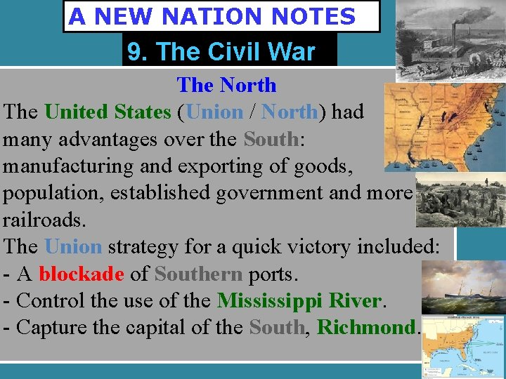A NEW NATION NOTES 9. The Civil War The North The United States (Union