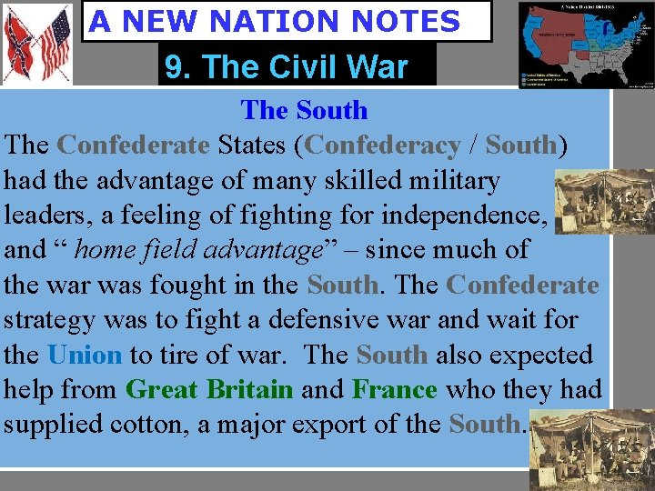 A NEW NATION NOTES 9. The Civil War The South The Confederate States (Confederacy
