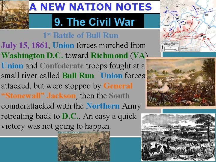 A NEW NATION NOTES 9. The Civil War 1 st Battle of Bull Run