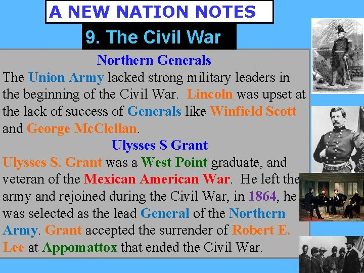 A NEW NATION NOTES 9. The Civil War Northern Generals The Union Army lacked