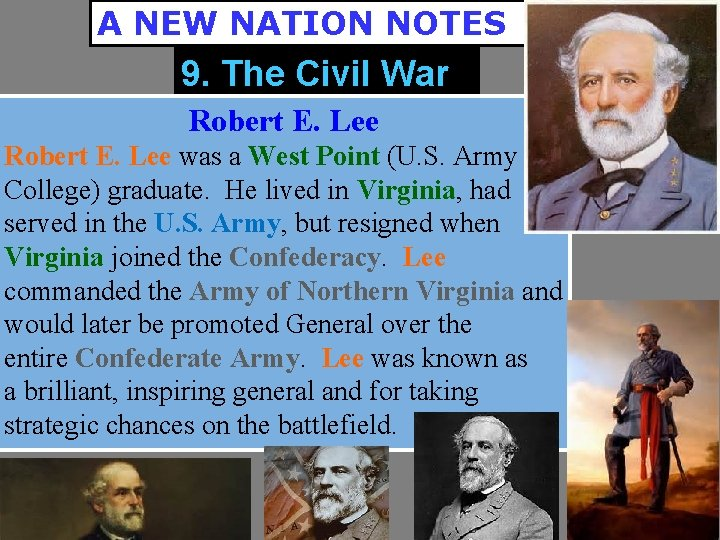 A NEW NATION NOTES 9. The Civil War Robert E. Lee was a West