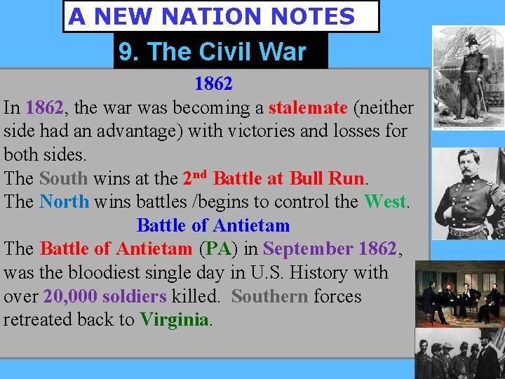 A NEW NATION NOTES 9. The Civil War 1862 In 1862, the war was