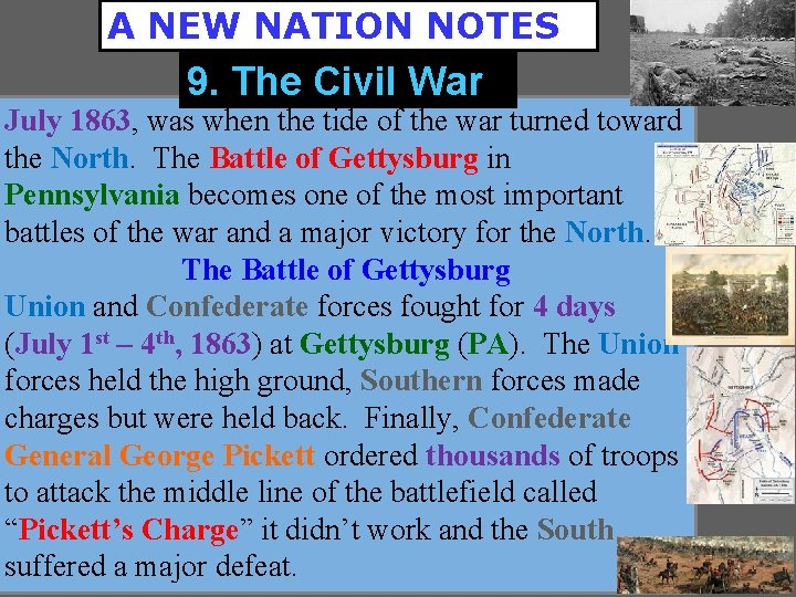 A NEW NATION NOTES 9. The Civil War July 1863, was when the tide