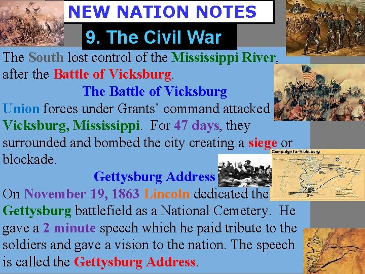 A NEW NATION NOTES 9. The Civil War The South lost control of the