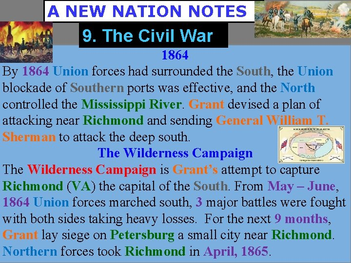 A NEW NATION NOTES 9. The Civil War 1864 By 1864 Union forces had