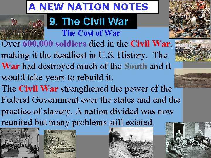 A NEW NATION NOTES 9. The Civil War The Cost of War Over 600,